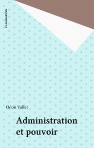 Odon Vallet - Administration et pouvoir.