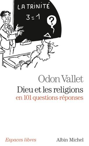 Dieu et les religions en 101 questions-réponses