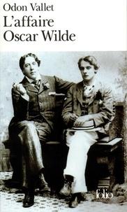 Odon Vallet - L'affaire Oscar Wilde.