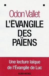 Odon Vallet et Odon Vallet - L'Evangile des païens.
