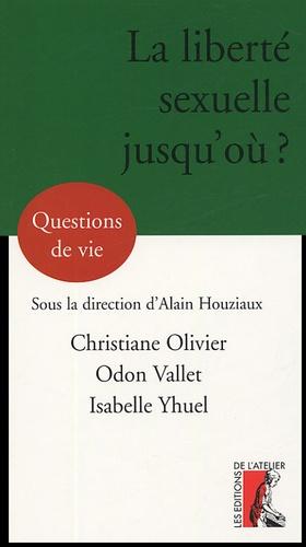 Odon Vallet et Christiane Ollivier - La liberté sexuelle, jusqu'où ?.