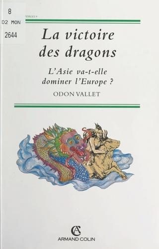 La victoire des dragons. L'Asie va-t-elle dominer l'Europe ?