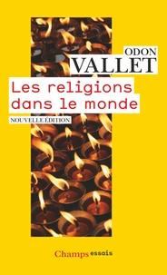 Odon Vallet - Les religions dans le monde.