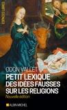 Odon Vallet - Petit lexique des idées fausses sur les religions.