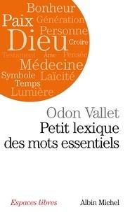 Odon Vallet et Odon Vallet - Petit lexique des mots essentiels.