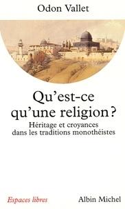 Odon Vallet et Odon Vallet - Qu'est-ce qu'une religion ?.