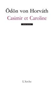 Odön von Horvath - Casimir et Caroline.