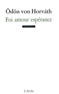 Odön von Horvath - Foi amour espérance - Une petite danse de mort en cinq tableau.