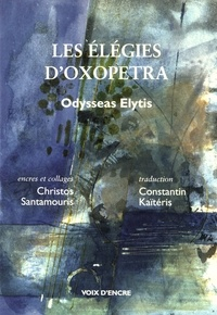 Odysseus Elytis - Les Elégies d'Oxopetra.