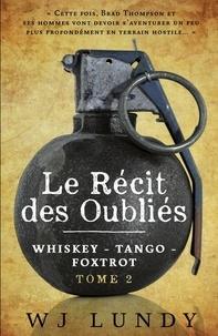 W. J. Lundy - Whiskey tango foxtrot - Tome 2, Le récit des oubliés.
