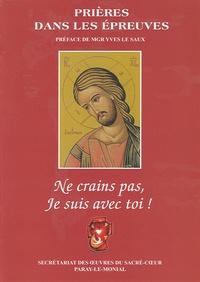 Oeuvres du Sacré-Coeur - Ne crains pas, je suis avec toi ! - Prières dans les épreuves.