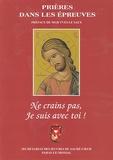 Oeuvres du Sacré-Coeur - Ne crains pas, je suis avec toi - Prières dans les épreuves.