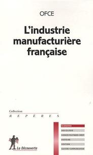 OFCE - L'industrie manufacturière française.