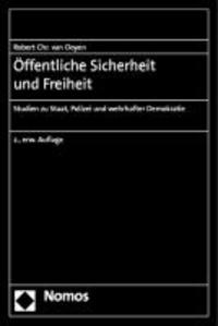 Öffentliche Sicherheit und Freiheit - Studien zu Staat, Polizei und wehrhafter Demokratie.