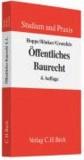 Öffentliches Baurecht - Bauplanungsrecht mit seinen Bezügen zum Raumordnungsrecht, Bauordnungsrecht, Rechtsstand: voraussichtlich Mai 2009.