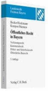 Öffentliches Recht in Bayern - Verfassungsrecht, Kommunalrecht, Polizei- und Sicherheitsrecht, Öffentliches Baurecht, Rechtsstand: voraussichtlich 15. Januar 2011.