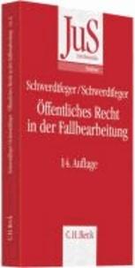 Öffentliches Recht in der Fallbearbeitung - Grundfallsystematik, Methodik, Fehlerquellen.