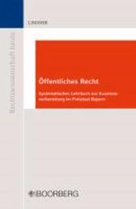 Öffentliches Recht - Systematisches Lehrbuch zur Examensvorbereitung im Freistaat Bayern.