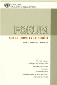 Office contre drogue et crime - Forum sur le crime et la société - Volume 3, numéros 1 et 2, décembre 2003.