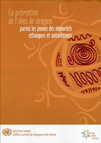 Office contre drogue et crime - La prévention de l'abus de drogues parmi les jeunes des minorités ethniques et autochtones.