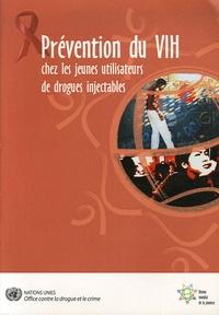 Office contre drogue et crime - Prévention du VIH chez les jeunes utilisateurs de drogues injectables.