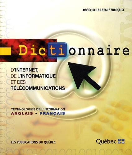 Office de la langue française - Dictionnaire d'Internet, de l'informatique et des télécommunications - Technologies de l'information anglais-français.