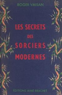 Office français d'informations et Roger Vaisan - Les secrets des sorciers modernes.