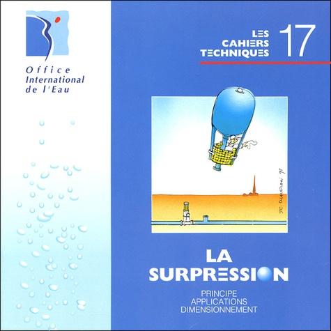 Office international de l'eau - La supression - Principe, applications, dimensionnement.