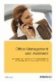 Office-Management und Assistenz - Grundlagen und Impulse zur Prüfungsvorbereitung und als Ratgeber für das moderne Sekretariat.
