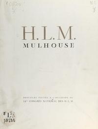 Office public de H.L.M. de Mul - H.L.M. Mulhouse - Brochure éditée à l'occasion du 14ème Congrès national des H.L.M..