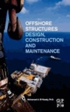 Offshore Structures - Design, Construction and Maintenance.