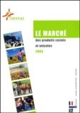 OFIVAL - Le marché des produits carnés et avicoles en 2003.
