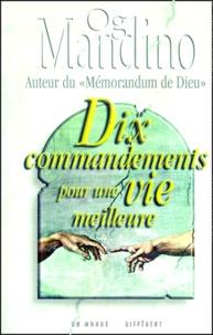 Og Mandino - Dix commandements pour une vie meilleure.