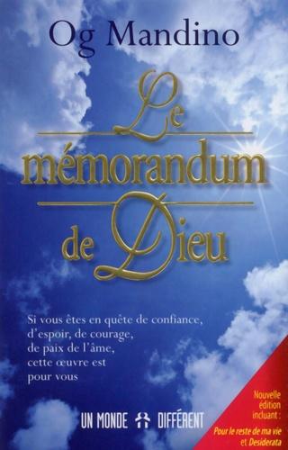 Og Mandino - Le mémorandum de Dieu - Nouvelle édition incluant : Pour le reste de ma vie et Desiderata.
