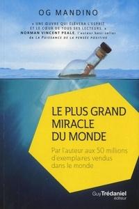 Og Mandino - Le plus grand miracle du monde.