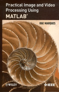 Practical Image and Video Processing using MATLAB - Oge Marques |