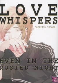 Ogeretsu Tanaka - Love whispers - Even in the rusted night.