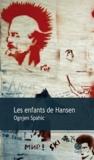 Ognjen Spahic - Les enfants de Hansen.