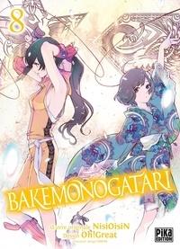 Oh ! Great et  Nisioisin - Bakemonogatari Tome 8 : .