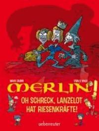 Oh Schreck, Lanzelot hat Riesenkräfte! - Merlin!.