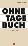 Ohne Tagebuch - Von 1927 bis 1945.
