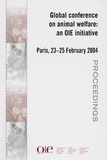 OiE - Global Conference on animal welfare : an OIE initiative - Paris, 23-25 February 2004, Proceedings, Edition trilingue français-anglais-espagnol.