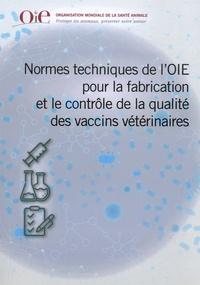 OiE - Normes techniques de l'OIE pour la fabrication et le contrôle de la qualité des vaccins vétérinaires.