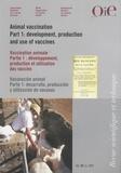 Paul-Pierre Pastoret et Michel Lombard - Revue scientifique et technique N° 26 (1), Avril 200 : Vaccination animale - Partie 1 : développement, production et utilisation des vaccins.
