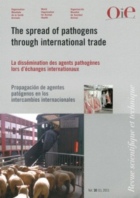Stuart MacDiarmid - Revue scientifique et technique N° 30 (1), Avril 201 : La dissémination des agents pathogènes lors d'échanges internationaux.