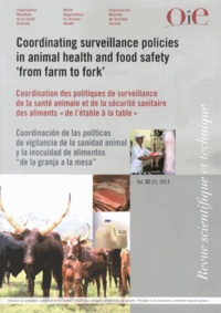 """Stuart Slorach - Revue scientifique et technique N° 32 (2), Août 2013 : Coordination des politiques de surveillance de la santé animale et de la sécurité sanitaire des aliments """"de l'étable à la table""""."""