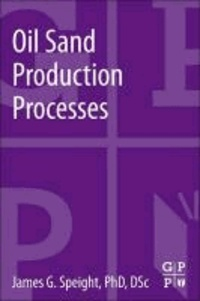 Oil Sand and Tar Production Processes.