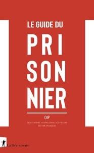 OIP Section Française - Le guide du prisonnier.