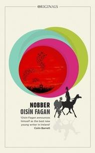 Oisín Fagan - Nobber - 'A bloody and brilliant first novel'.