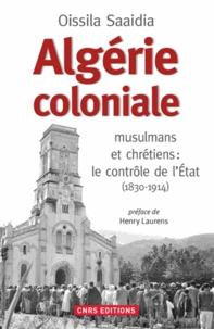 Algérie coloniale - Musulmans et chrétiens : le contrôle de lEtat (1830-1914).pdf